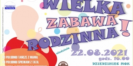 attachment_611b6c62bab2f_wielka_zabawa_rodzinna_22_08_2021